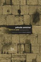 Terra e paz: Antologia poética - Yehuda Amichai