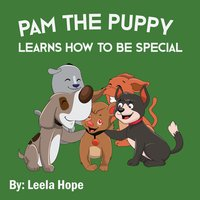 Pam the Puppy Learns How to be Special - Leela Hope