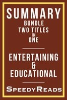 Summary Bundle Two Titles in One - Entertaining and Educational - SpeedyReads