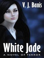 White Jade - V. J. Banis