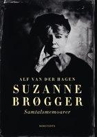Suzanne Brøgger : Samtalsmemoarer - Alf van