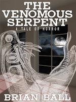 The Venemous Serpent - Brian Ball