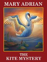 The Kite Mystery - Mary Adrian