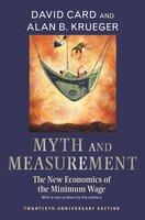 Myth and Measurement: The New Economics of the Minimum Wage – Twentieth-Anniversary Edition - Alan B. Krueger, David Card