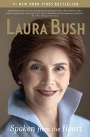 Spoken from the Heart - Laura Bush