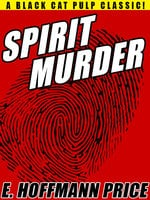 Spirit Murder - E. Hoffmann Price