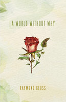 A World without Why - Raymond Geuss