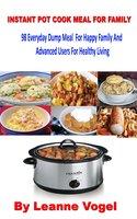 Instant Pot Cook Meal For Family - Leanne Vogel