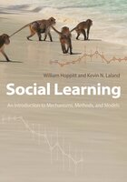 Social Learning: An Introduction to Mechanisms, Methods, and Models - Kevin N. Laland, William Hoppitt