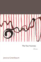 The Two Yvonnes: Poems - Jessica Greenbaum