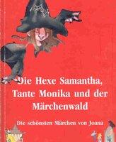 Hexe Samantha und der Märchenwald - Teil 1 - Joana Angelides