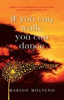 IF YOU CAN WALK, YOU CAN DANCE - Marion Molteno