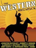 The Western MEGAPACK® - Johnston McCulley, Robert E. Howard, Bret Harte, J. Allan Dunn, Allan R. Bosworth