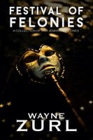 Festival of Felonies: A Collection of Sam Jenkins Mysteries - Wayne Zurl