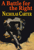 Nick Carter in A Battle for Right - Nicholas Carter