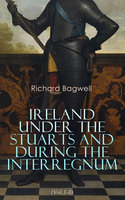 Ireland under the Stuarts and During the Interregnum (Vol.1-3) - Richard Bagwell