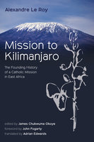 Mission to Kilimanjaro - Alexandre Le Roy