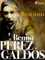 Realidad - Benito Pérez Galdós