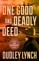 One Good and Deadly Deed - Dudley Lynch