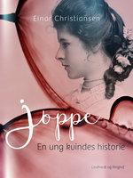 Joppe. En ung kvindes historie - Einar Christiansen