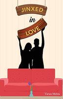 Jinxed in Love - Tarun Mehta