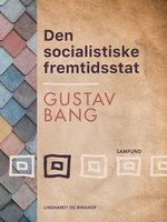 Den socialistiske fremtidsstat - Gustav Bang