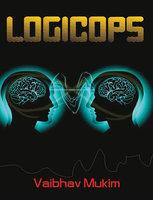 Logicops - Vaibhav Mukim
