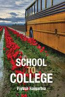 School To College - Piyush Rajgarhia