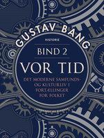 Vor tid. Bind 2 - Gustav Bang
