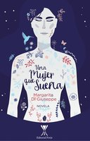 Una mujer que sueña - Margarita María Di Giuseppe Versluys