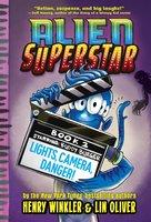 Lights, Camera, Danger! - Henry Winkler, Lin Oliver