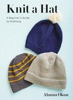 Knit a Hat - Alanna Okun