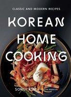 Korean Home Cooking: Classic and Modern Recipes - Rachel Wharton, Sohui Kim