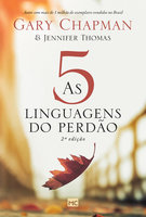 As 5 linguagens do perdão - Gary Chapman, Jennifer Thomas