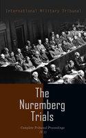 The Nuremberg Trials: Complete Tribunal Proceedings (V.1) - International Military Tribunal