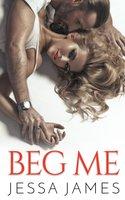 Beg Me - Jessa James
