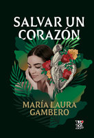 Salvar un corazón - María Laura Gambero