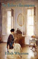 The Mother's Recompense - Edith Wharton