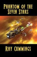 Phantom of the Seven Stars - Ray Cummings
