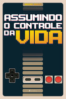 Assumindo o controle da vida - Bruno Aiolfi