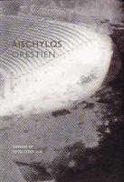 Orestien: Agamemnon, Sonofret, Eumeniderne - Aischylos