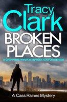 Broken Places - Tracy Clark