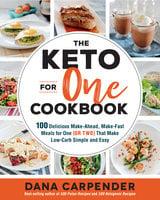 The Keto For One Cookbook - Dana Carpender