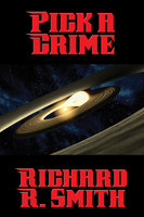 Pick a Crime - Richard R. Smith