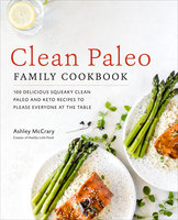 Clean Paleo Family Cookbook - Ashley McCrary