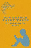 Old French Fairy Tales - Comtesse de Ségur
