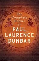 The Complete Poems Of Paul Laurence Dunbar - Paul Laurence Dunbar