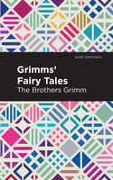 Grimms Fairy Tales - The Brothers Grimm, Wilhelm Carl Grimm