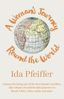 A Woman's Journey Round the World - Ida Pfeiffer