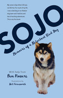 Sojo: Memoirs of a Reluctant Sled Dog - Pam Flowers